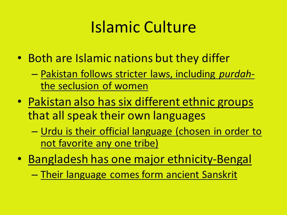 Islamic Culture Both are Islamic nations but they differ