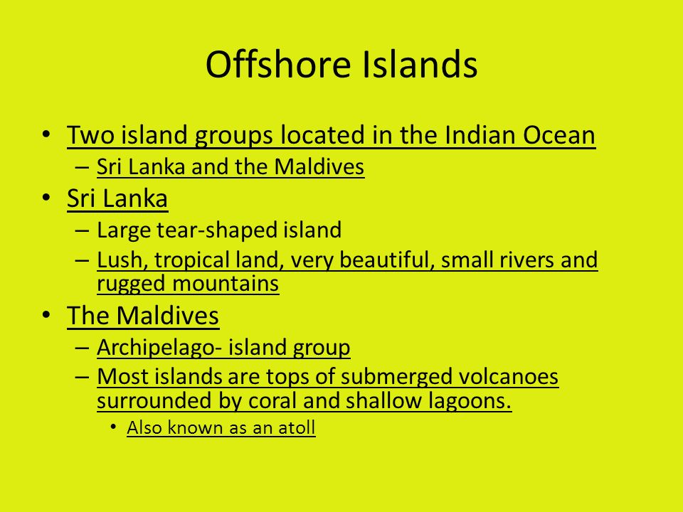 Offshore Islands Two island groups located in the Indian Ocean