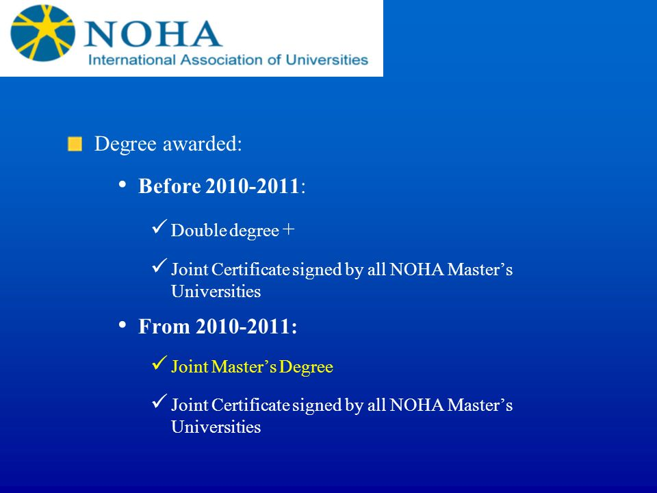 Degree awarded: Before 2010-2011: From 2010-2011: Double degree +