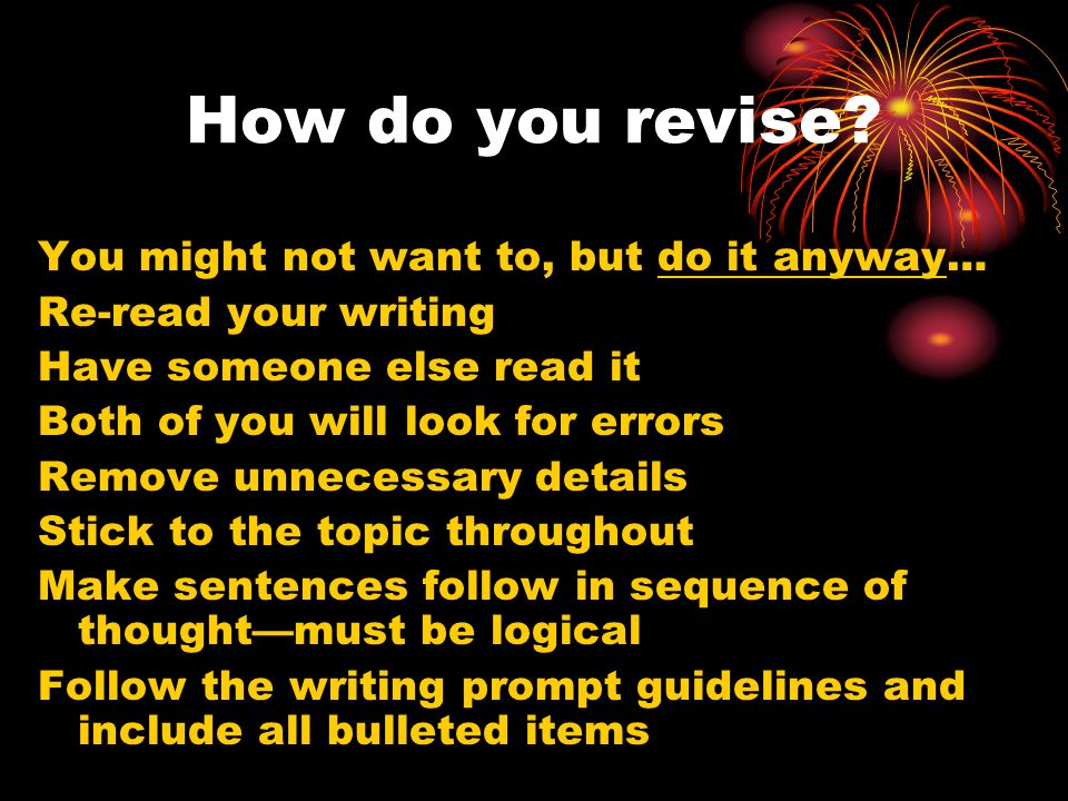 How do you revise You might not want to, but do it anyway…
