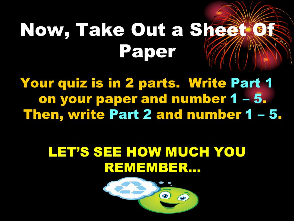 Now, Take Out a Sheet Of Paper