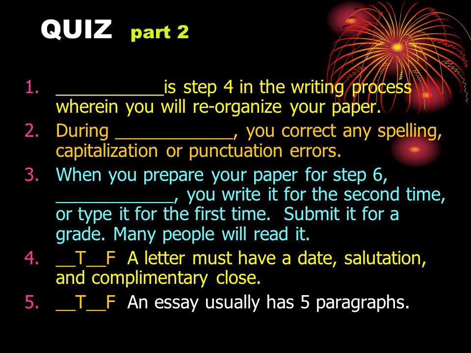 QUIZ part 2 ___________is step 4 in the writing process wherein you will re-organize your paper.