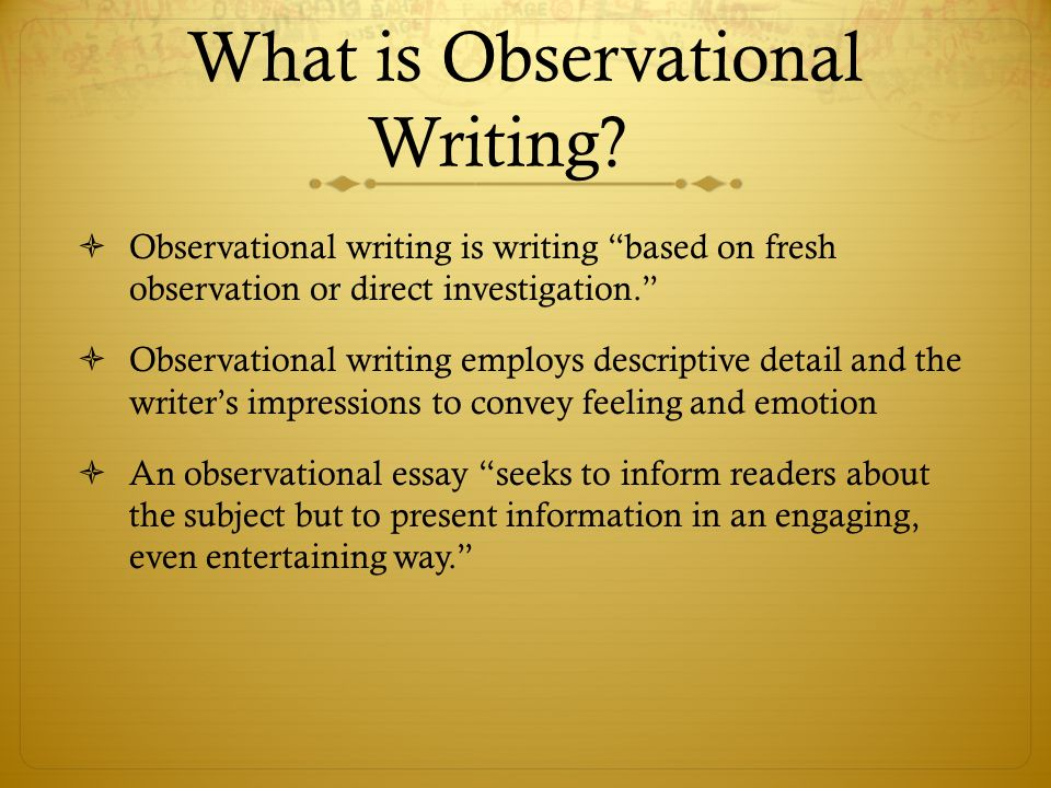 Descriptive Essay Topics For High School Students What Is Observational Writing Library Essay In English also Business Management Essay Topics Observational Writing  Ppt Video Online Download Essay Examples English