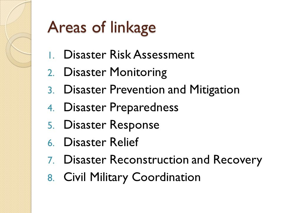Areas of linkage Disaster Risk Assessment Disaster Monitoring