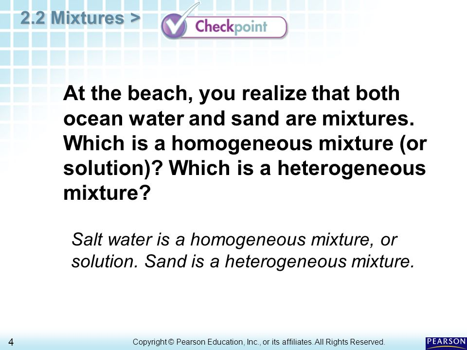 At the beach, you realize that both ocean water and sand are mixtures