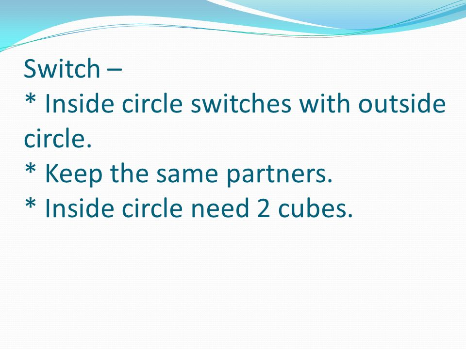Switch –. Inside circle switches with outside circle