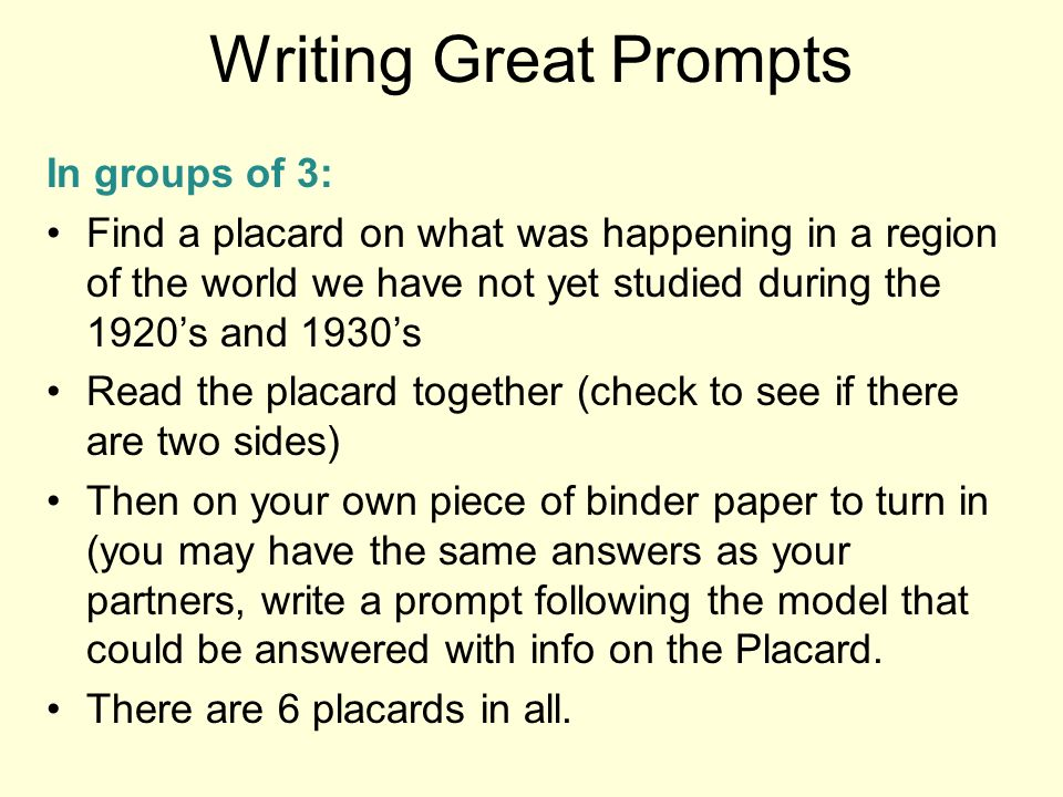 Writing Great Prompts In groups of 3: