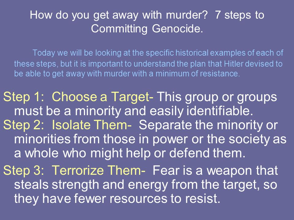 How do you get away with murder 7 steps to Committing Genocide.