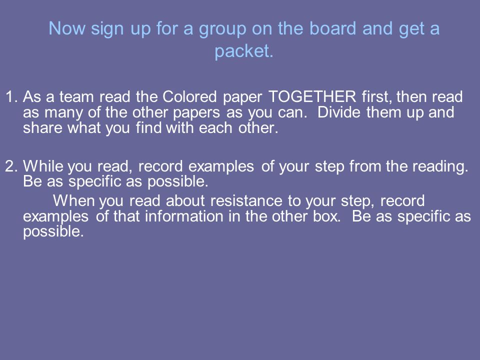 Now sign up for a group on the board and get a packet.
