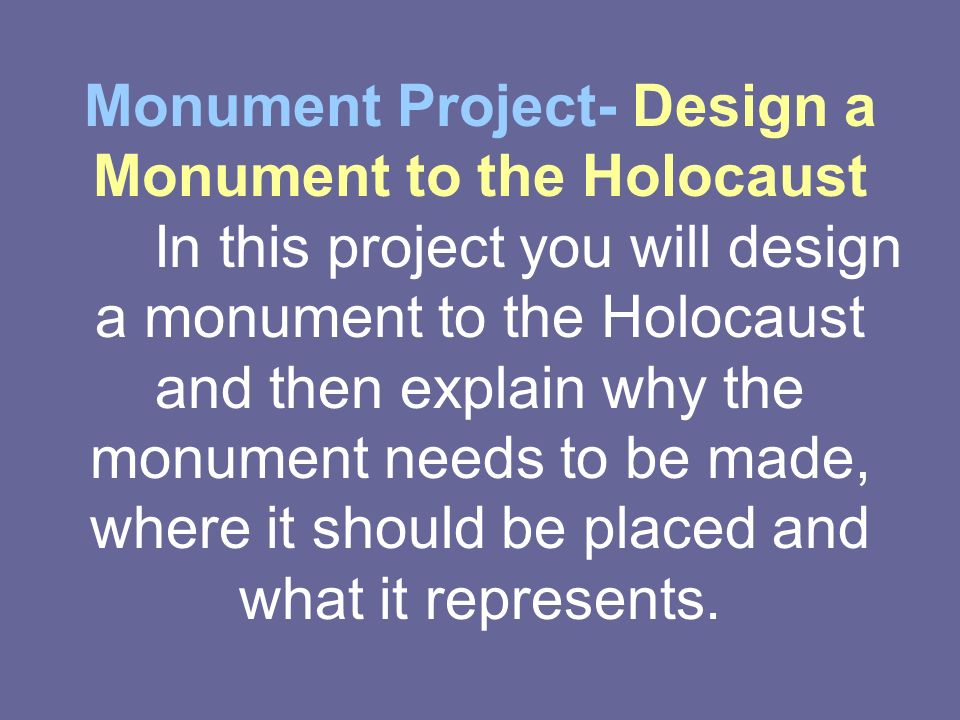 Monument Project- Design a Monument to the Holocaust