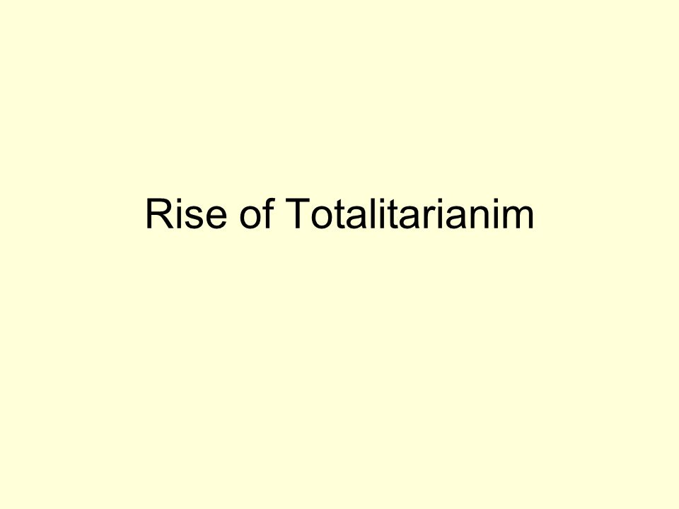 Rise of Totalitarianim