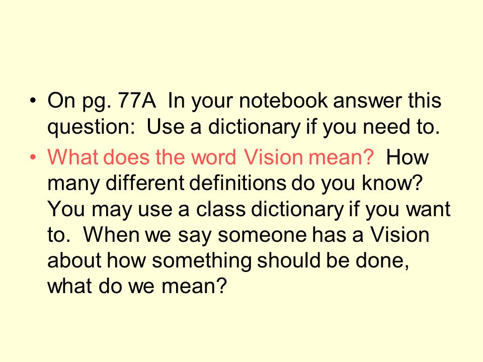 On pg. 77A In your notebook answer this question: Use a dictionary if you need to.