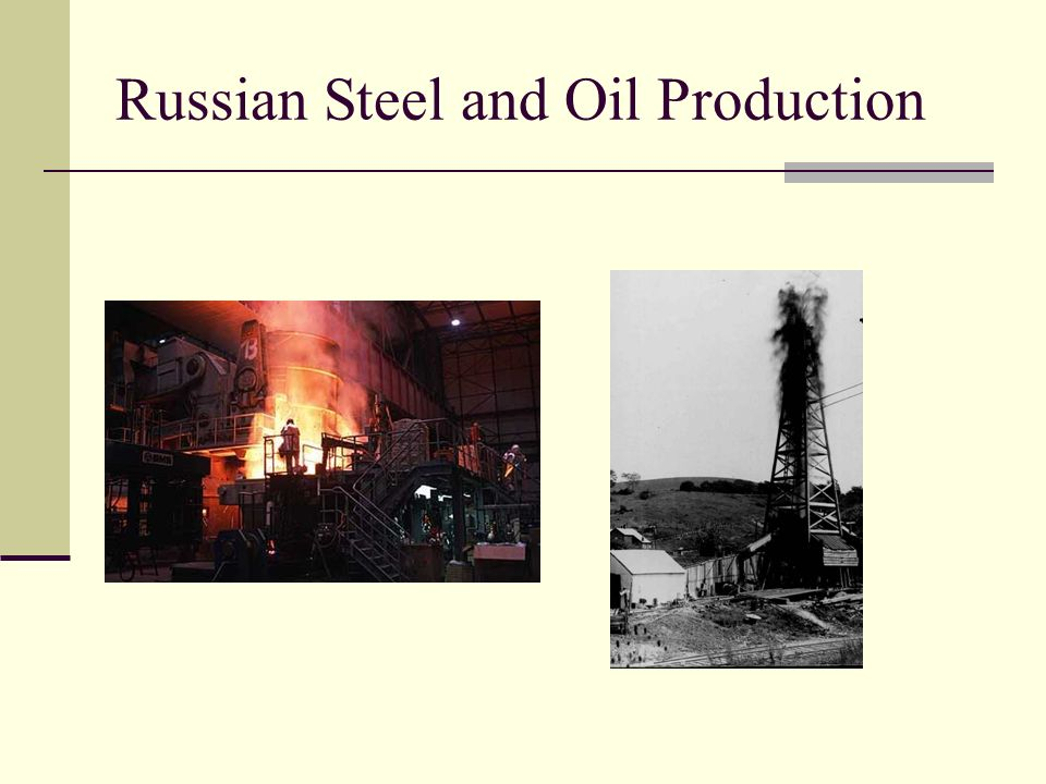Russian Steel and Oil Production