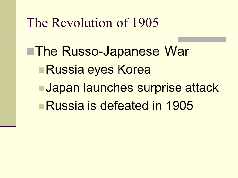 The Revolution of 1905 The Russo-Japanese War Russia eyes Korea