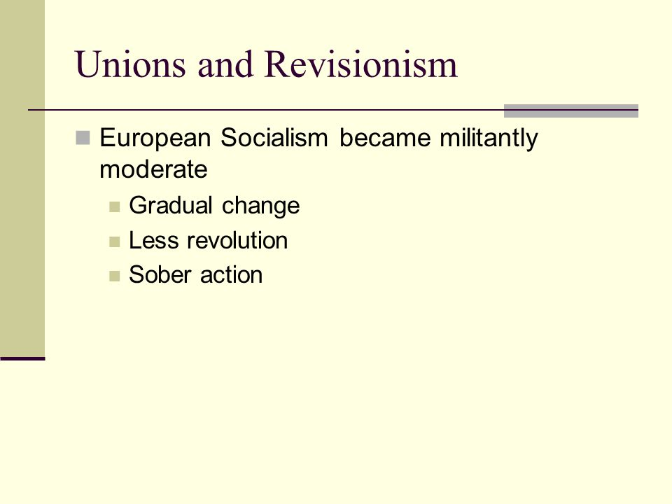 Unions and Revisionism