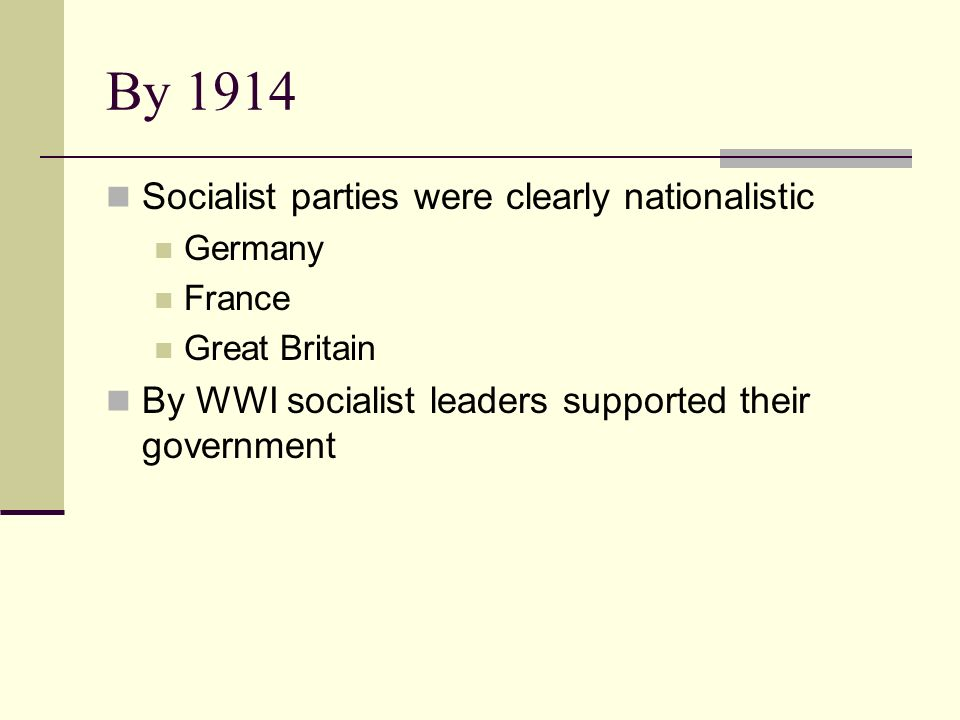 By 1914 Socialist parties were clearly nationalistic