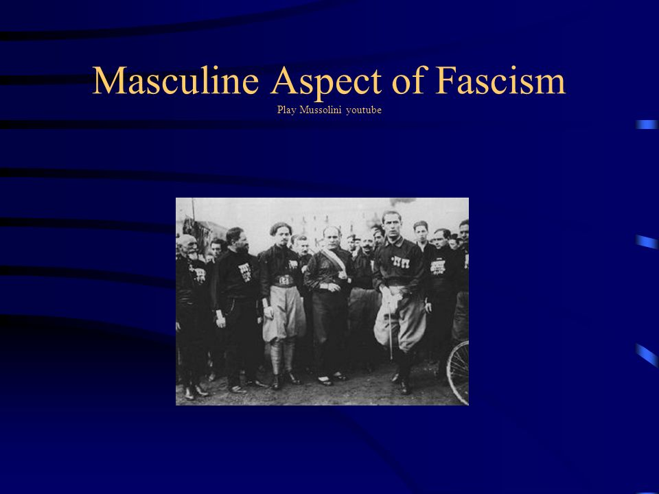 Masculine Aspect of Fascism Play Mussolini youtube