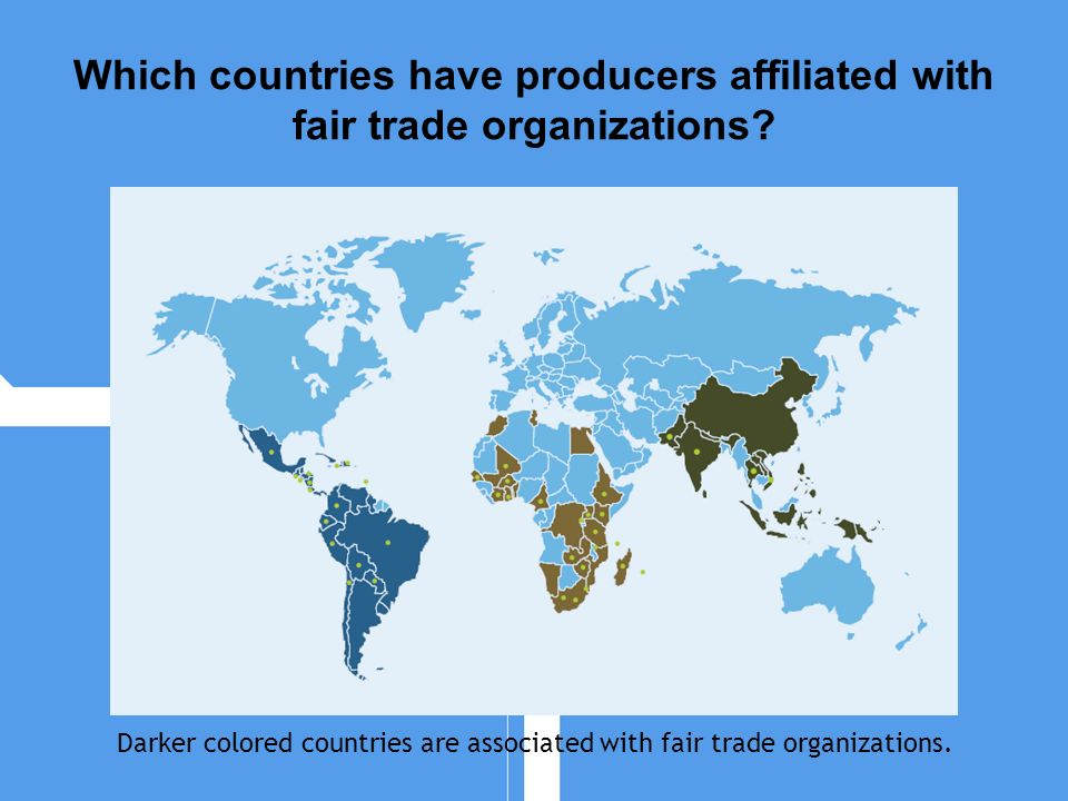 Darker colored countries are associated with fair trade organizations.