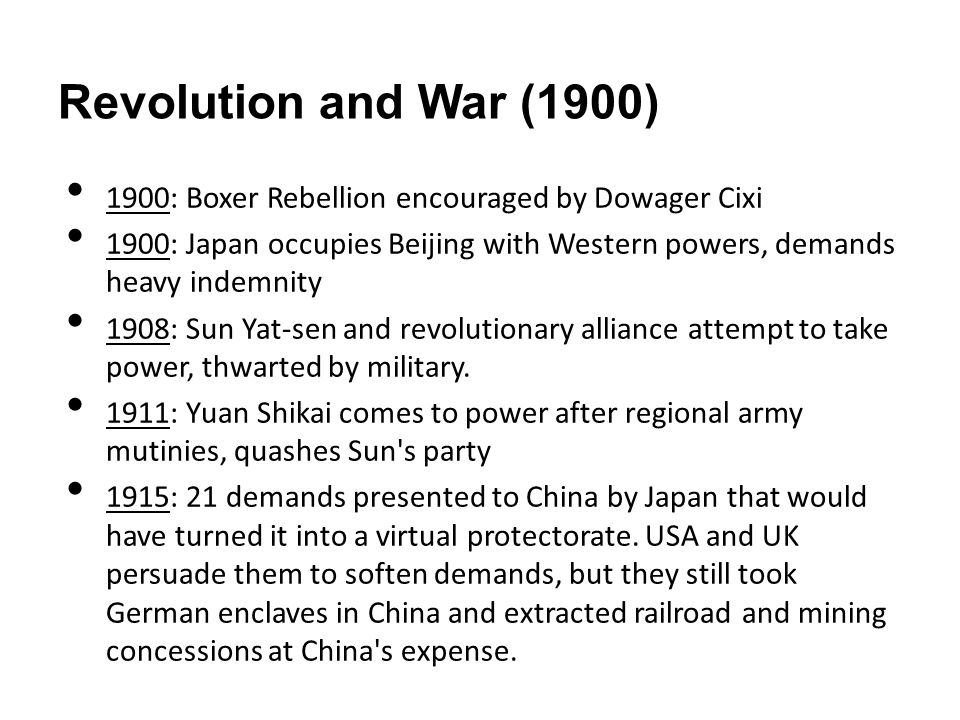 Revolution and War (1900) 1900: Boxer Rebellion encouraged by Dowager Cixi.