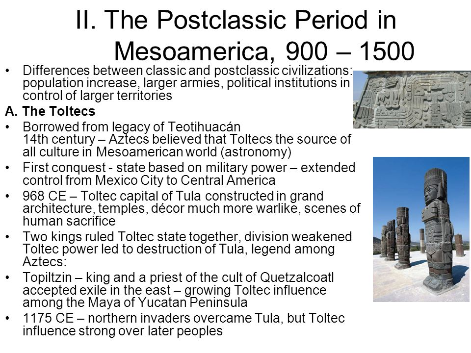 II. The Postclassic Period in Mesoamerica, 900 – 1500