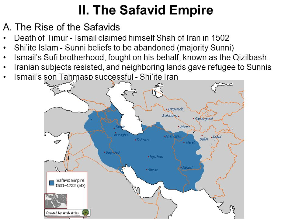 II. The Safavid Empire A. The Rise of the Safavids