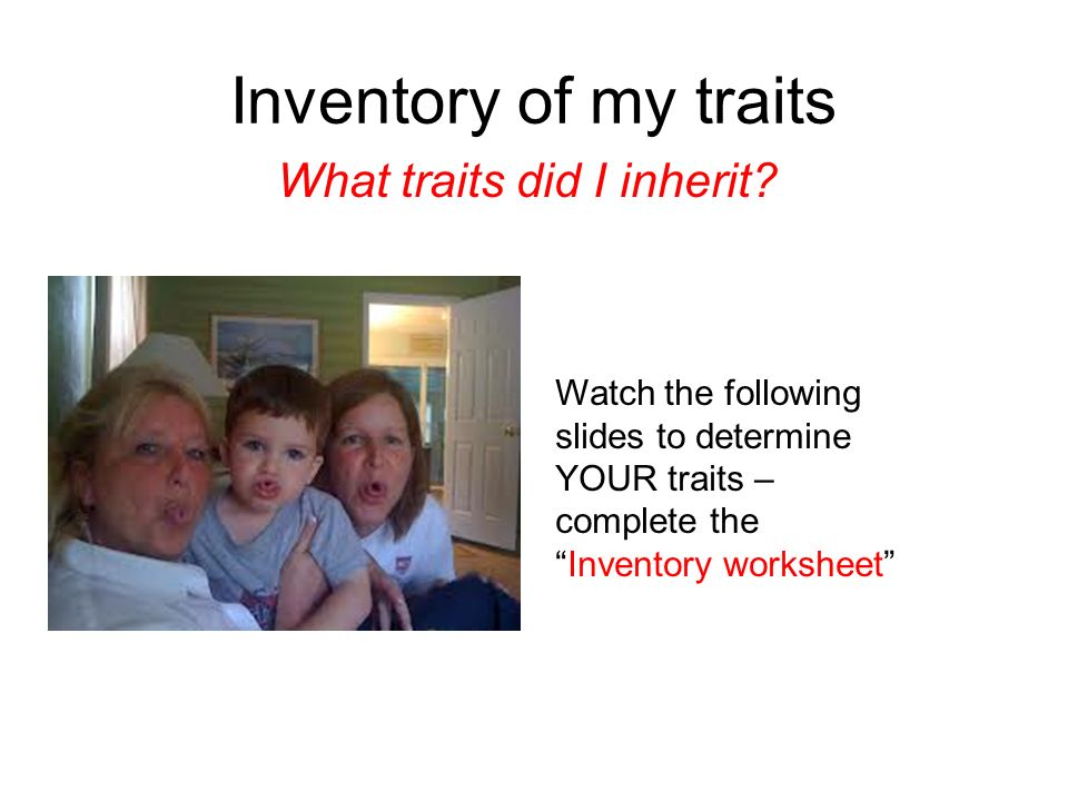 Inventory of my traits What traits did I inherit