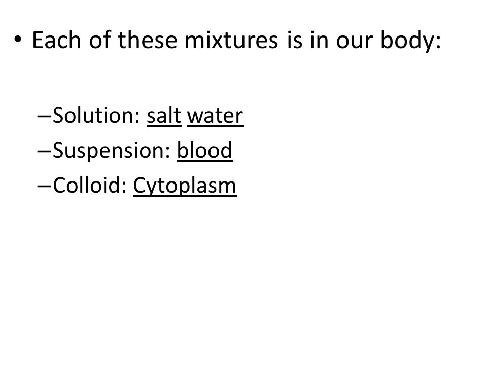 Each of these mixtures is in our body: