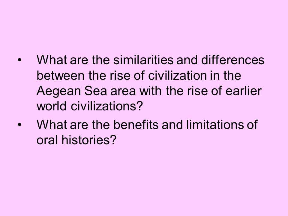 What are the similarities and differences between the rise of civilization in the Aegean Sea area with the rise of earlier world civilizations