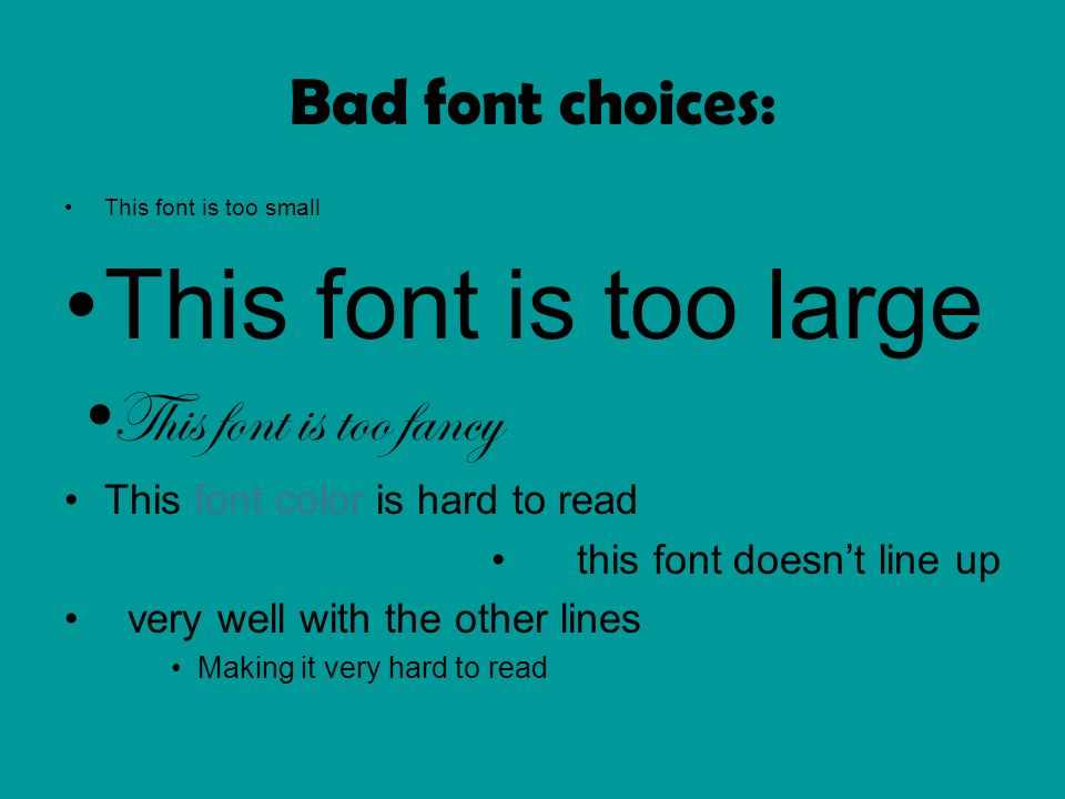 this font is too large this font is too fancy bad font choices