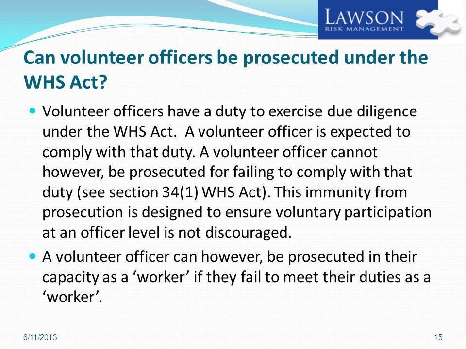 Can volunteer officers be prosecuted under the WHS Act
