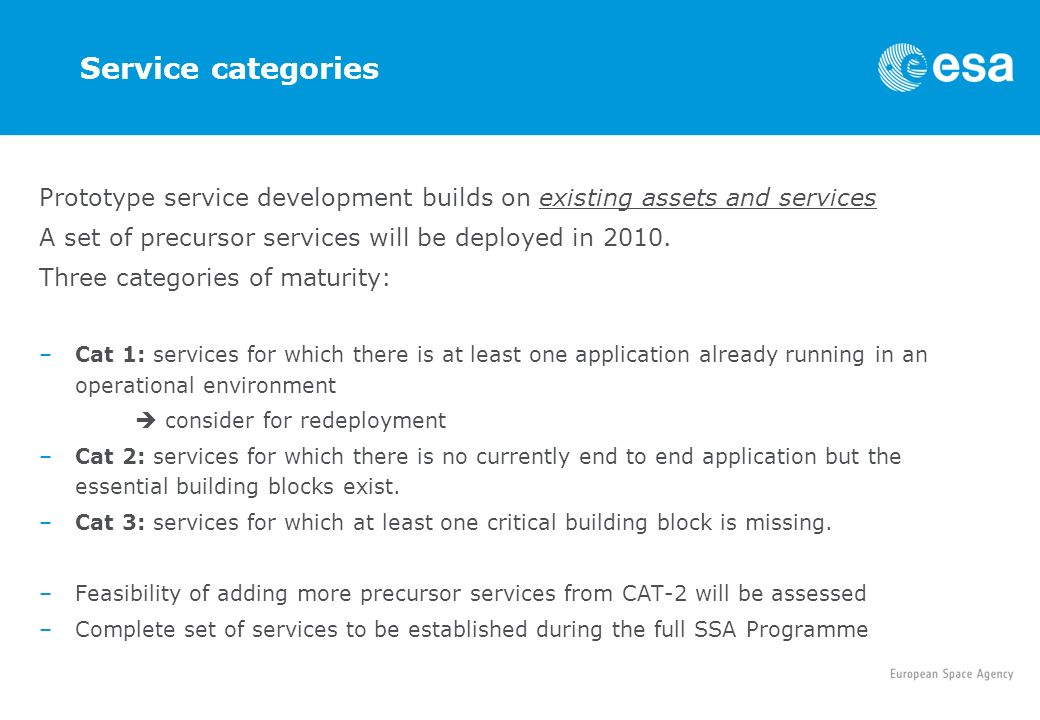 Service categories Prototype service development builds on existing assets and services. A set of precursor services will be deployed in 2010.