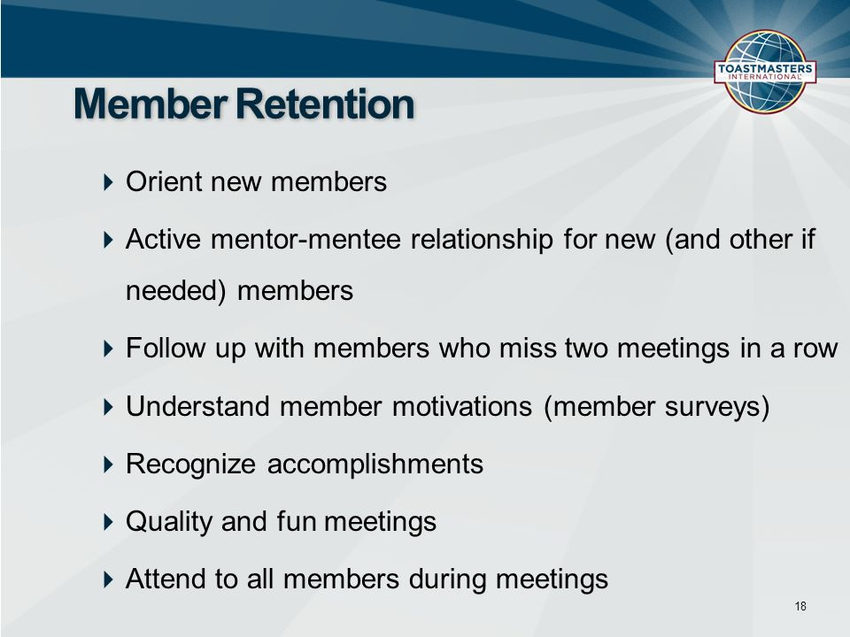 Member Retention Orient new members