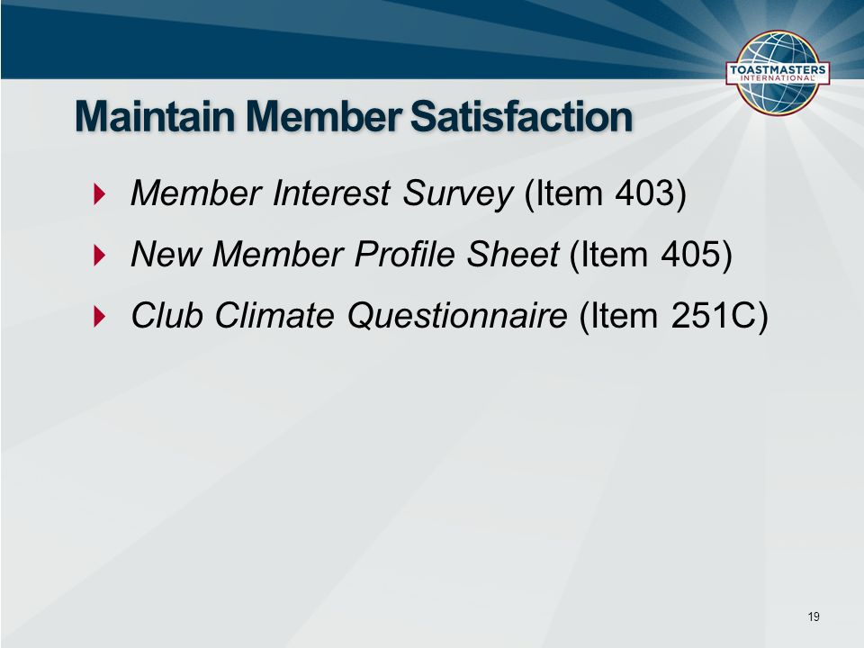 Maintain Member Satisfaction