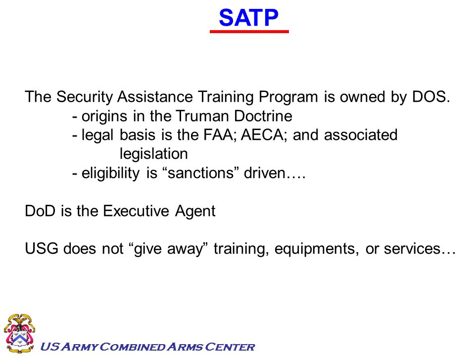SATP The Security Assistance Training Program is owned by DOS.