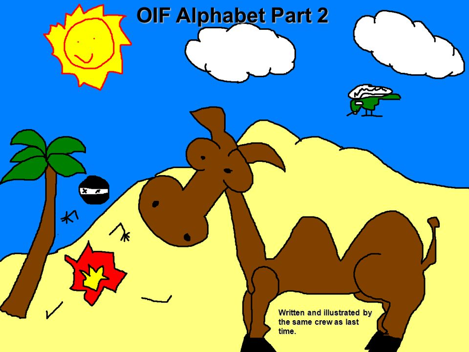 OIF Alphabet Part 2 Written and illustrated by the same crew as last time.