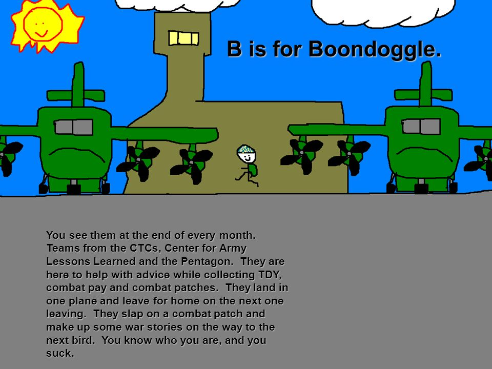 B is for Boondoggle.
