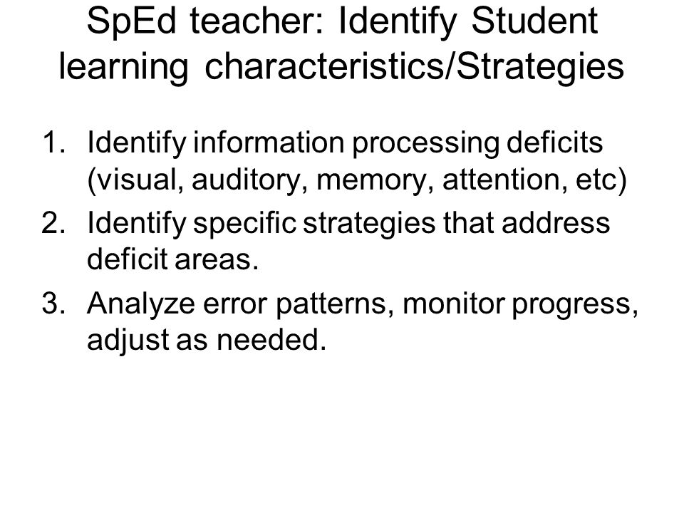 SpEd teacher: Identify Student learning characteristics/Strategies