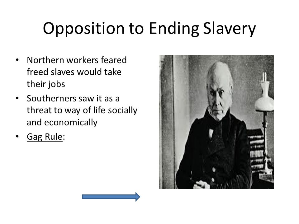 Opposition to Ending Slavery