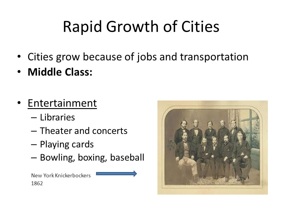Rapid Growth of Cities Cities grow because of jobs and transportation