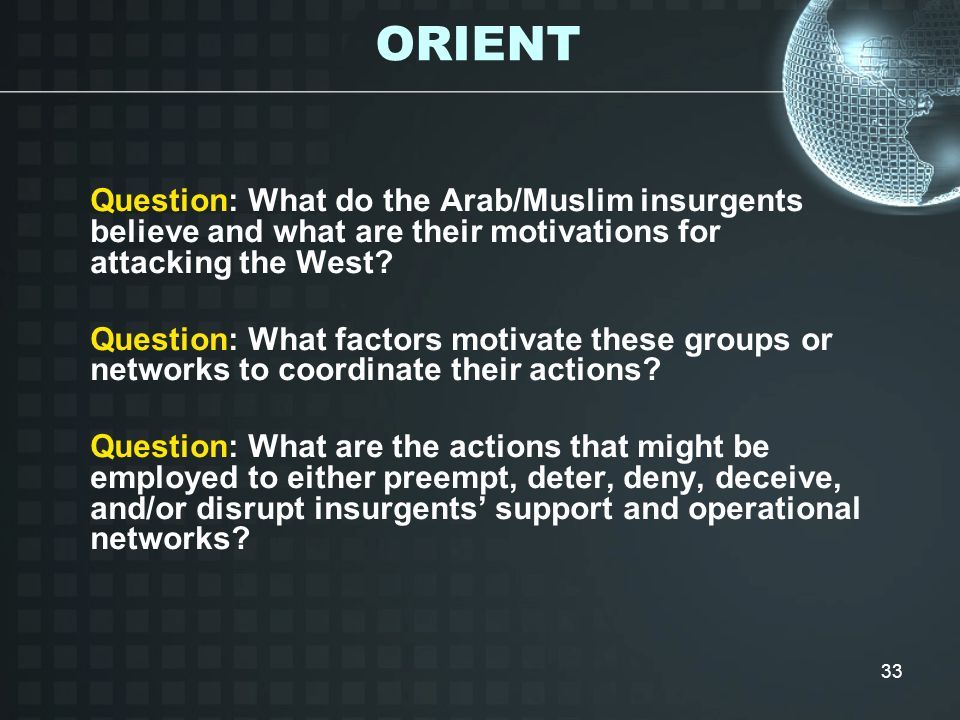 ORIENT Question: What do the Arab/Muslim insurgents believe and what are their motivations for attacking the West