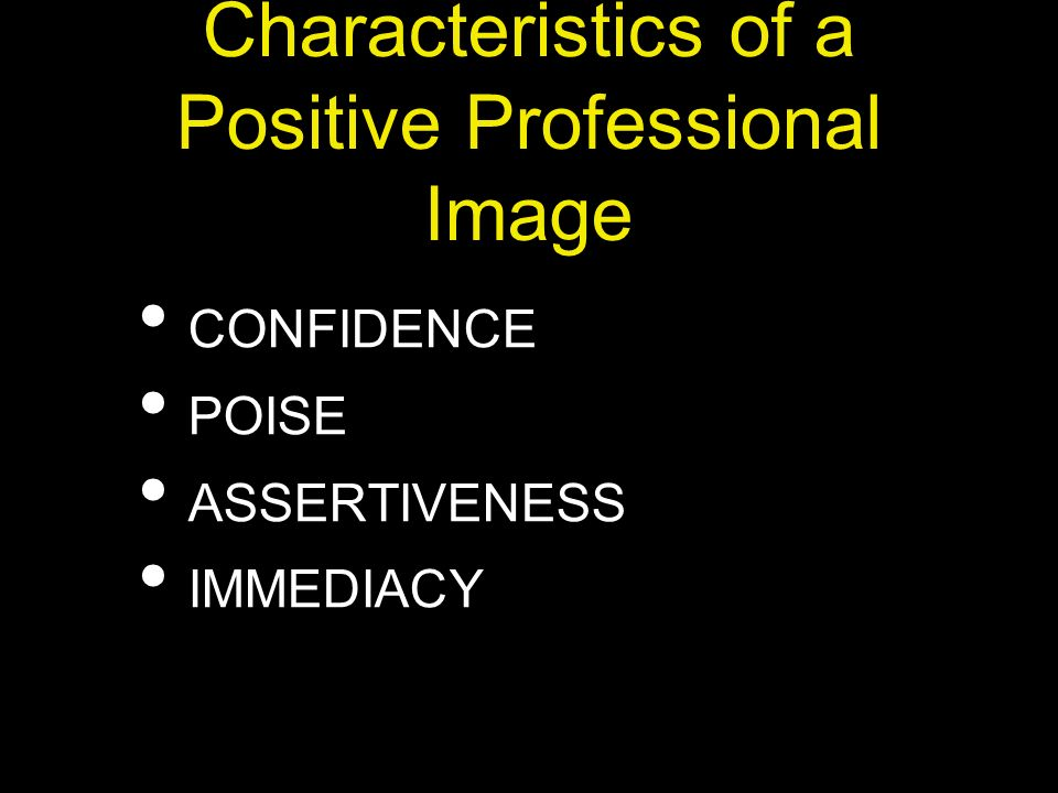 Characteristics of a Positive Professional Image