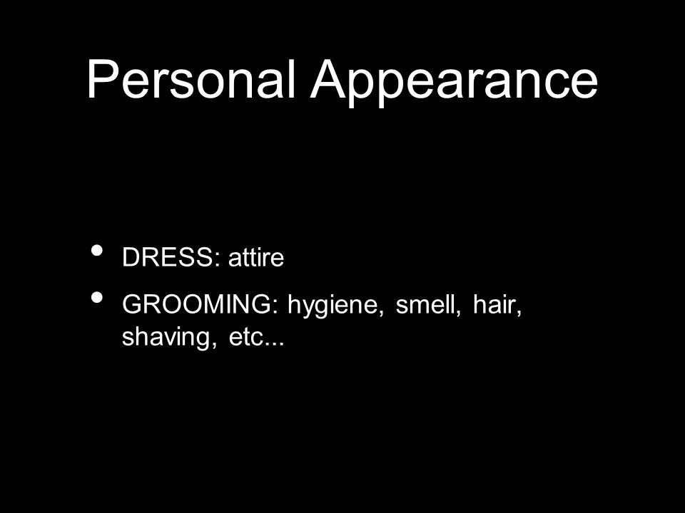 Personal Appearance DRESS: attire