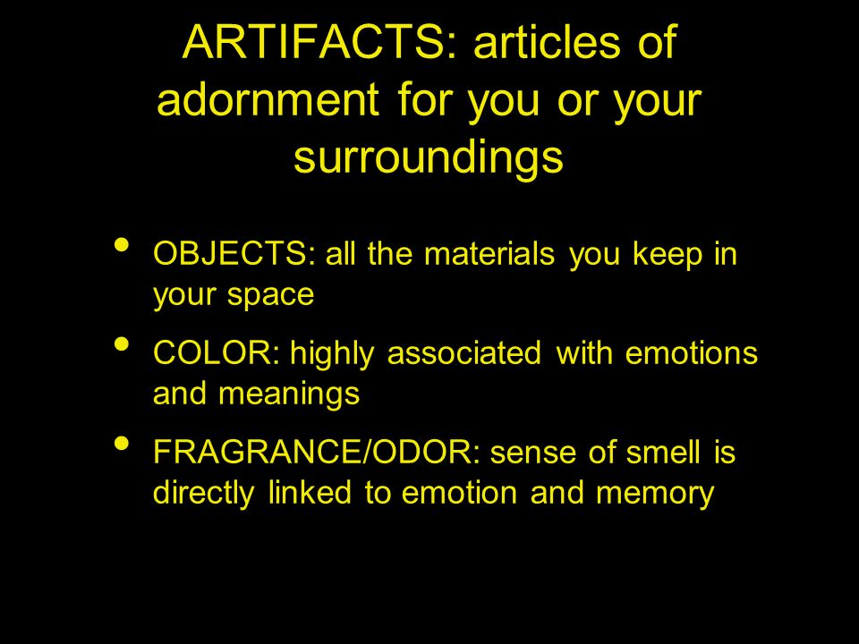 ARTIFACTS: articles of adornment for you or your surroundings