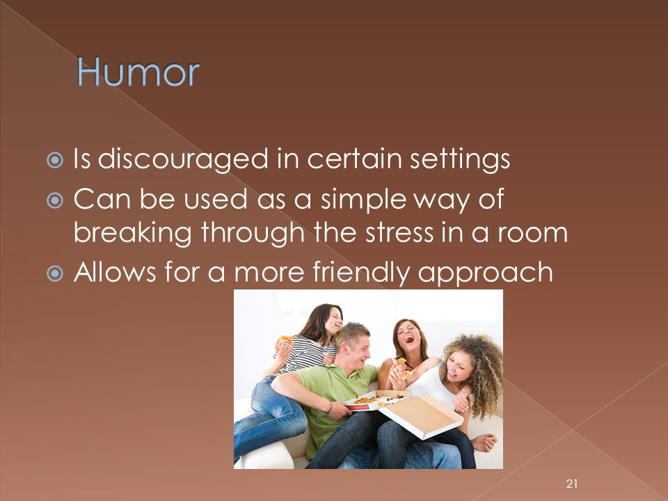 Humor Is discouraged in certain settings