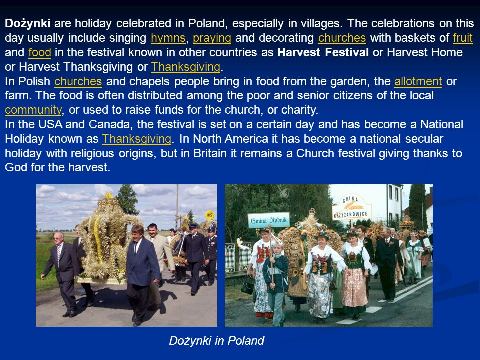 Dożynki are holiday celebrated in Poland, especially in villages