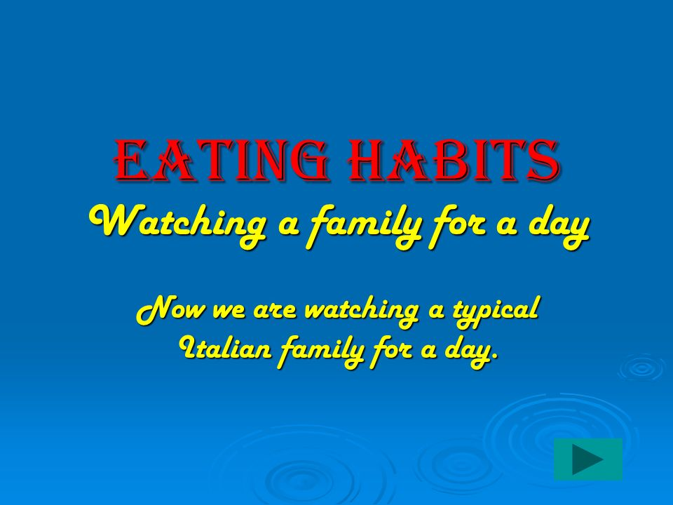 Eating Habits Watching a family for a day