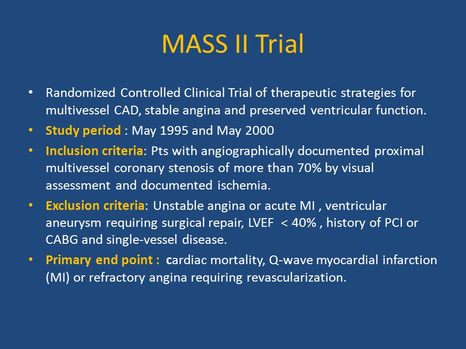 MASS II Trial Randomized Controlled Clinical Trial of therapeutic strategies for multivessel CAD, stable angina and preserved ventricular function.