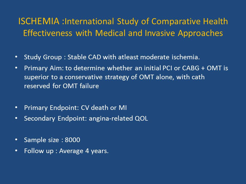 ISCHEMIA :International Study of Comparative Health Effectiveness with Medical and Invasive Approaches