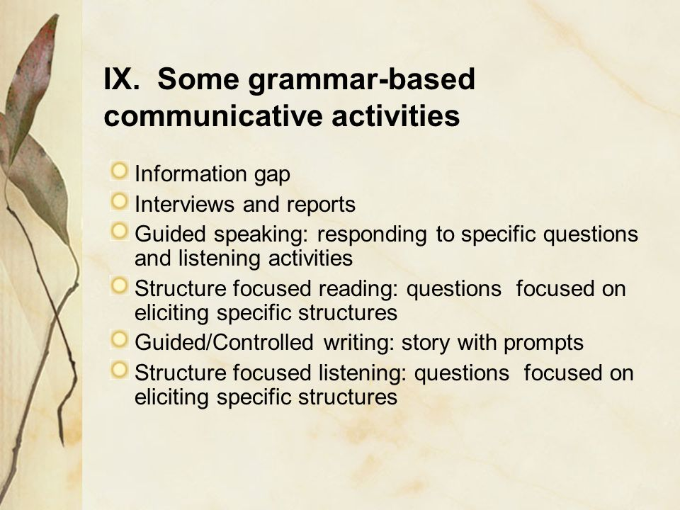 IX. Some grammar-based communicative activities
