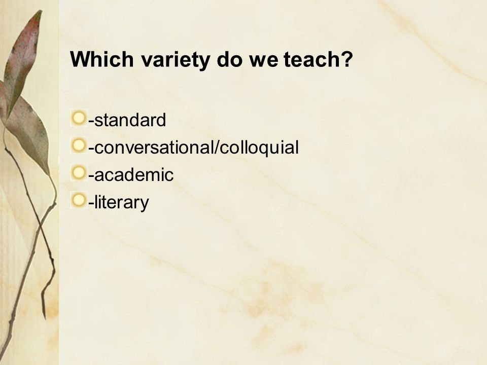 Which variety do we teach